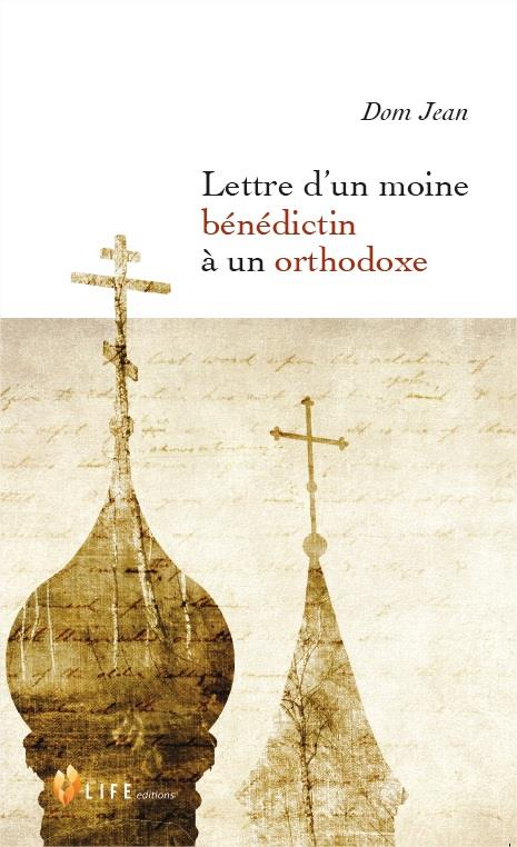 LETTRE D'UN MOINE BENEDICTIN A UN ORTHODOXE