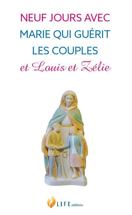 NEUF JOURS AVEC MARIE QUI GUERIT LES COUPLES ET LOUIS ET ZELIE