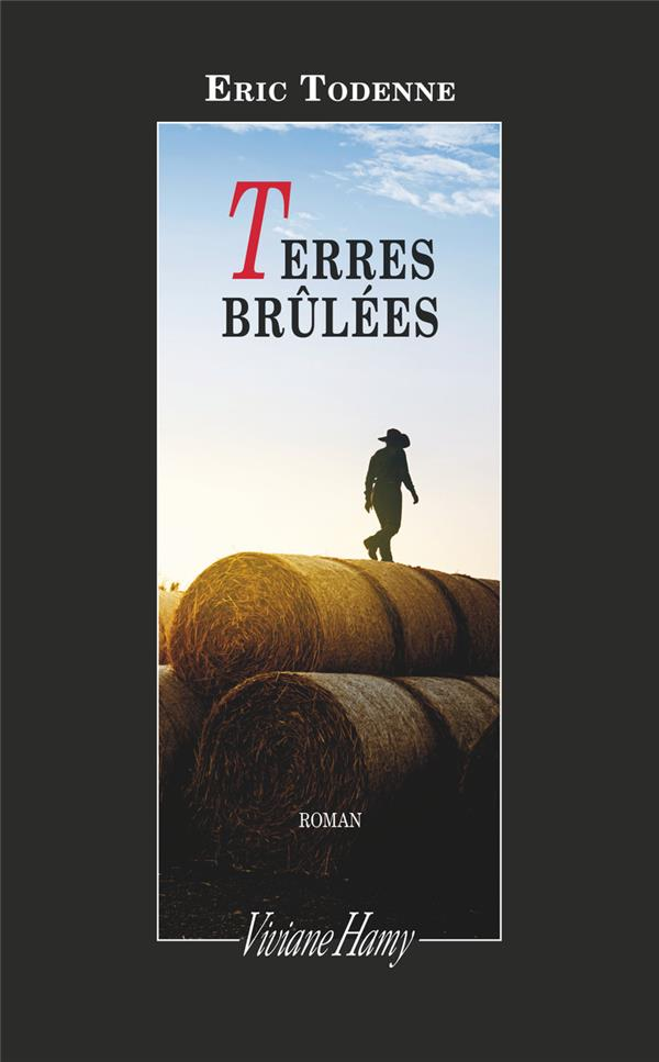 TERRES BRULEES TODENNE, ERIC VIVIANE HAMY