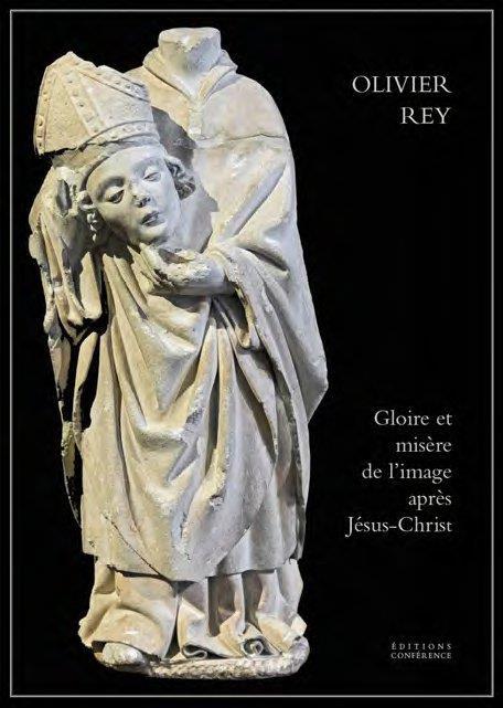 GLOIRE ET MISERE DE L'IMAGE APRES JESUS CHRIST