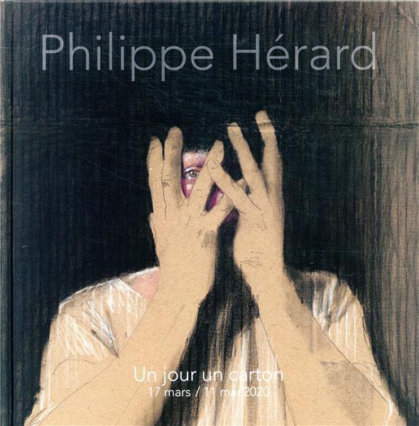 PHILLIPE HERARD  -  UN JOUR UN CARTON  -  17 MARS  11 MAI 2020