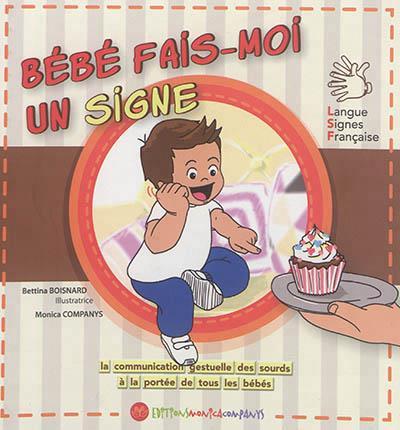 BEBE FAIS-MOI UN SIGNE