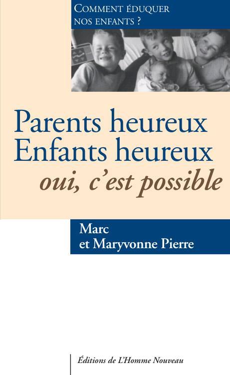 PARENTS HEUREUX ENFANTS HEUREUX OUI, C EST POSSIBLE