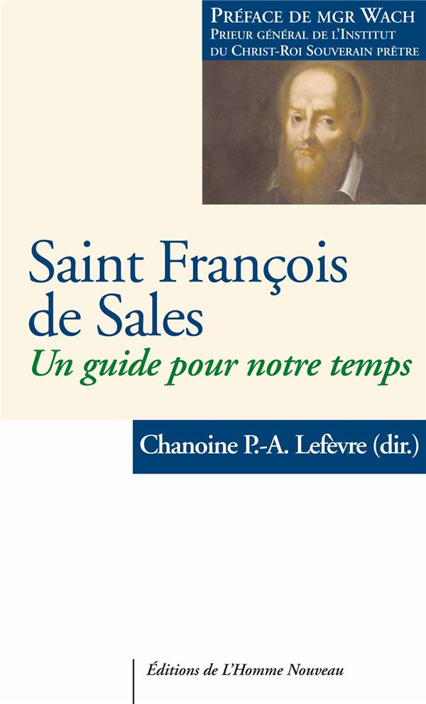 SAINT FRANCOIS DE SALES, DOCTEUR INEFFABLE
