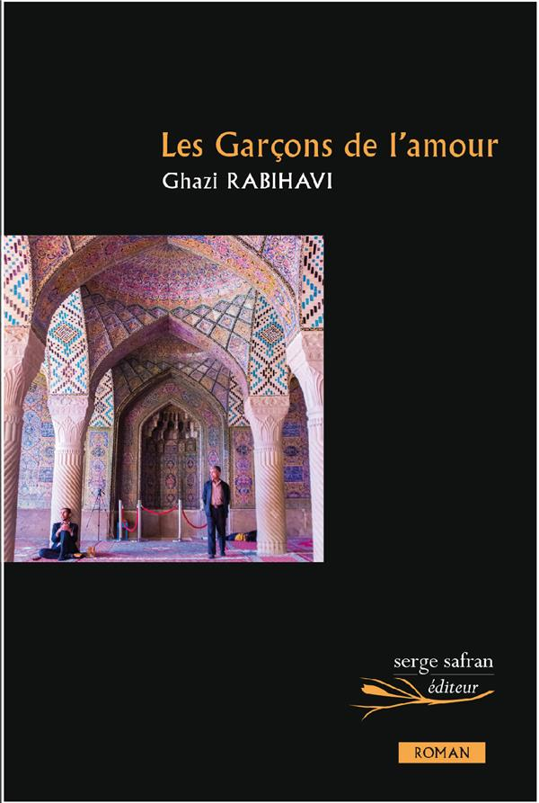 LES GARCONS DE L'AMOUR RABIHAVI GHAZI SERGE SAFRAN