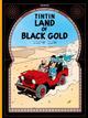 PAYS DE L'OR NOIR (EGMONT ANGLAIS)   LAND OF BLACK GOLD