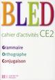BLED CE2 - CAHIER D'ACTIVITES - ED.2008 BLED-E+BERLION-D HACHETTE