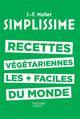 SIMPLISSIME - LES RECETTES VEGETARIENNES LES PLUS FACILES DU MONDE