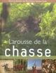 LAROUSSE DE LA CHASSE