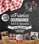 LA FRANCE GOURMANDE 100% TERROIRS AVEC PARI FERMIER Thibaudault Josselin Larousse