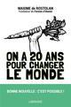 ON A 20 ANS POUR CHANGER LE MONDE ROSTOLAN MAXIME LAROUSSE