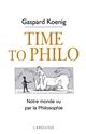 TIME TO PHILO Koenig Gaspard Larousse