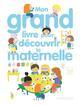 MON GRAND LIVRE POUR DECOUVRIR LA MATERNELLE Ninie Larousse