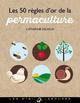 LES 50 REGLES D'OR DE LA PERMACULTURE DELVAUX CATHERINE LAROUSSE