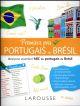 PREMIERS PAS EN BRESILIEN - TOUT POUR S'INITIER AU PORTUGAIS DU BRESIL RAONI LAROUSSE