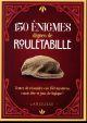 150 ENIGMES DIGNES DE ROULETABILLE XXX LAROUSSE