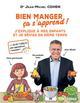 BIEN MANGER, CA S'APPREND ! - J'EXPLIQUE A MES ENFANTS ET JE REVISE EN MEME TEMPS COHEN JEAN-MICHEL LAROUSSE
