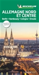 GUIDE VERT ALLLEMAGNE NORD ET CENTRE - BERLIN, HAMBOURG, COLOGNE, DRESDE XXX MICHELIN