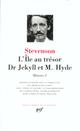 OEUVRES, I : L'ILE AU TRESOR - DR JEKYLL ET M. HYDE