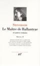 LE MAITRE DE BALLANTRAE ET AUTRES ROMANS