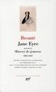 JANE EYRE 1826-1847 - PRECEDE DE OEUVRES DE JEUNESSE
