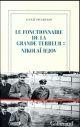 LE FONCTIONNAIRE DE LA GRANDE TERREUR : NIKOLAI IEJOV