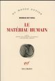 LE MATERIAU HUMAIN