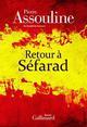 RETOUR A SEFARAD ASSOULINE, PIERRE GALLIMARD