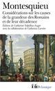 CONSIDERATIONS SUR LES CAUSES DE LA GRANDEUR DES ROMAINS ET DE LEUR DECADENCE