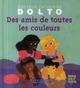 DES AMIS DE TOUTES LES COULEURS DOLTO/FAURE-POI GALLIMARD