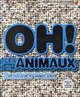 OH ! LES ANIMAUX WALKER RICHARD GALLIMARD