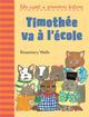 TIMOTHEE VA A L'ECOLE