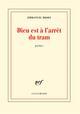 DIEU EST A L'ARRET DU TRAM Moses Emmanuel Gallimard