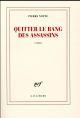 QUITTER LE RANG DES ASSASSINS NOTTE/PIERRE GALLIMARD