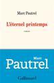 L-ETERNEL PRINTEMPS - PAUTREL MARC