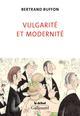VULGARITE ET MODERNITE BUFFON BERTRAND GALLIMARD