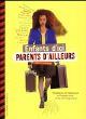 ENFANTS D-ICI, PARENTS D-AILLEURS - HISTOIRE ET MEMOIRE DE L-EXODE RURAL ET DE L-IMMIGRATION