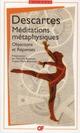 MEDITATIONS METAPHYSIQUES - OBJECTIONS ET REPONSES