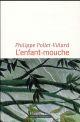 L'ENFANT-MOUCHE Pollet-Villard Philippe Flammarion