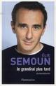 JE GRANDIRAI PLUS TARD Semoun Élie Flammarion