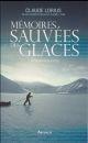 MEMOIRES SAUVEES DES GLACES Lorius Claude Arthaud
