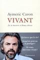VIVANT - DE LA BACTERIE A HOMO ETHICUS CARON AYMERIC FLAMMARION