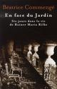 EN FACE DU JARDIN - SIX JOURS DANS LA VIE DE RAINER MARIA RILKE