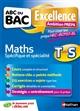 ABC DU BAC EXCELLENCE - AMBITION PREPA - MATHS TERM S - POUR VISER LES PREPA HEC-BCPST-BL