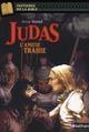 JUDAS, L'AMITIE TRAHIE