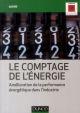 LE COMPTAGE DE L'ENERGIE - AMELIORATION DE LA PERFORMANCE ENERGETIQUE DANS L'INDUSTRIE
