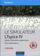 LE SIMULATEUR LTSPICE IV - 2E ED. - MANUEL, METHODES ET APPLICATIONS