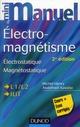 PHYSIQUE - T01 - MINI MANUEL D'ELECTROMAGNETISME - 2E ED. - ELECTROSTATIQUE, MAGNETOSTATIQUE
