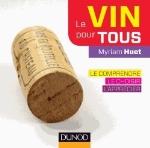 LE VIN POUR TOUS - 2E ED. - LE COMPRENDRE, LE CHOISIR, L'APPRECIER