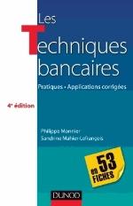 LES TECHNIQUES BANCAIRES  4ED  EN 53 FICHES